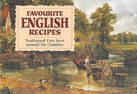 Favourite English Recipes: Traditional Fare from Around: Anon