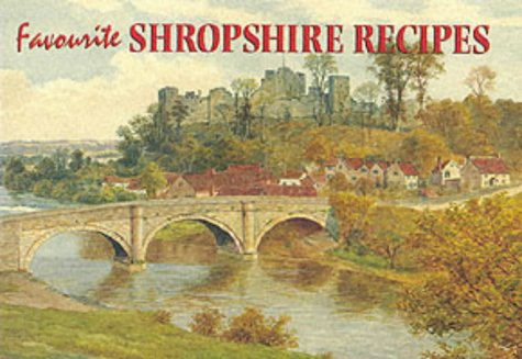 Favourite Shropshire Recipes: Traditional Country Fare (Favourite recipies series)
