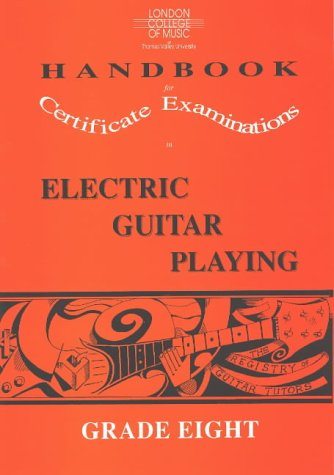9781898466086: London College of Music Handbook for Certificate Examinations in Electric Guitar Playing: Grade 8 (London College of Music handbooks for Certificate Examinations in electric guitar)