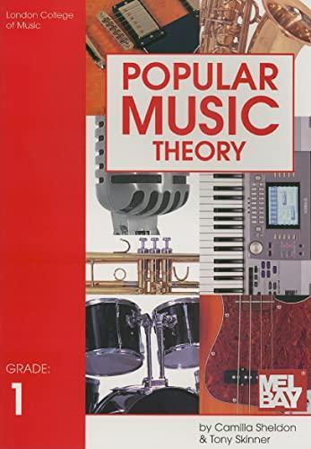 Popular Music Theory Grade 1 (Popular Music Theory): Camilla Sheldon & Tony Skinner