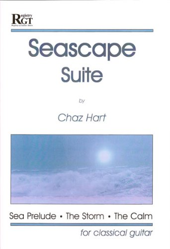 SEASCAPE SUITE: Pieces for Classical Guitar: Hart, Chaz