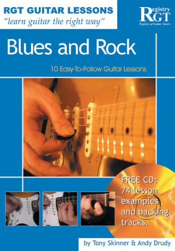 Guitar Lessons Blues and Rock: 10 Easy-to-follow Guitar Lessons (Rgt Guitar Lessons): Tony Skinner;...