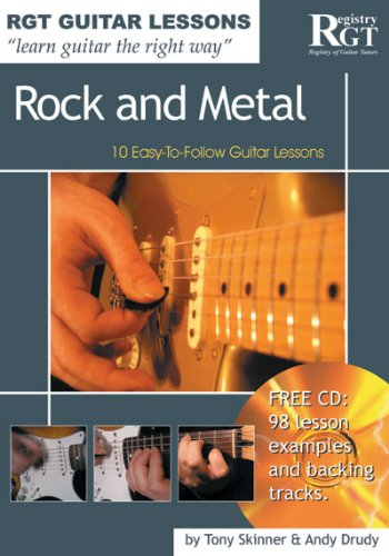 Guitar Lessons Rock and Metal: 10 Easy-to-Follow Guitar Lessons (Rgt Guitar Lessons): Tony Skinner