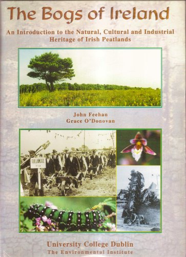 9781898473404: The bogs of Ireland: An introduction to the natural, cultural and industrial heritage of Irish peatlands