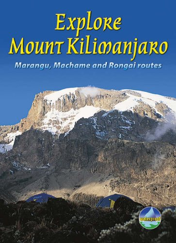9781898481232: Explore Mount Kilimanjaro: Marangu, Machame and Rongai Routes (Rucksack Readers)