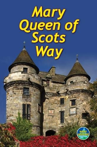 Mary Queen of Scots Way (Rucksack Readers): Paul Prescott