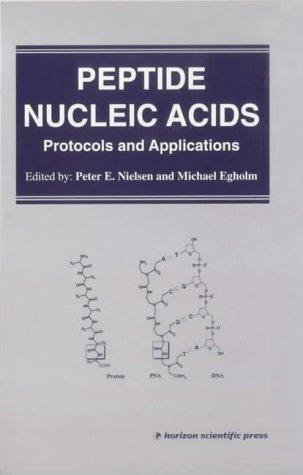Peptide Nucleic Acids: Protocols and Applications.: Nielson, Peter ; Egholm, Michael [Eds]