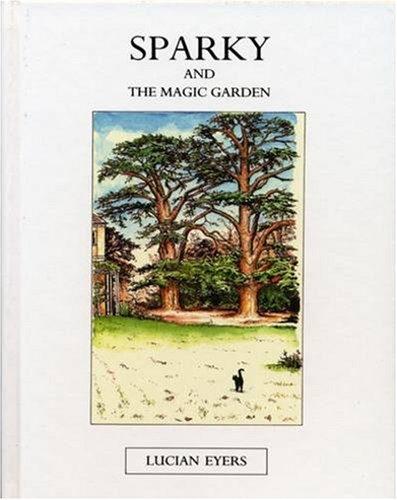 Sparky and the Magic Garden: Lucian R. Eyers
