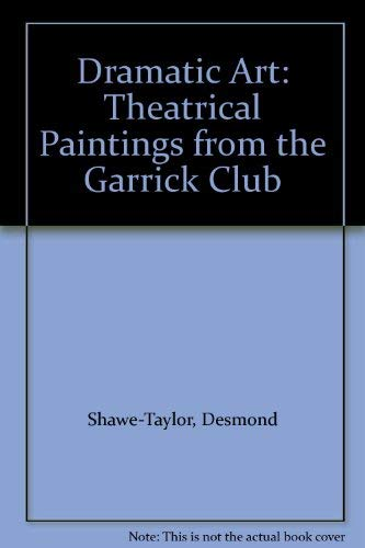 9781898519119: Dramatic Art: Theatrical Paintings from the Garrick Club