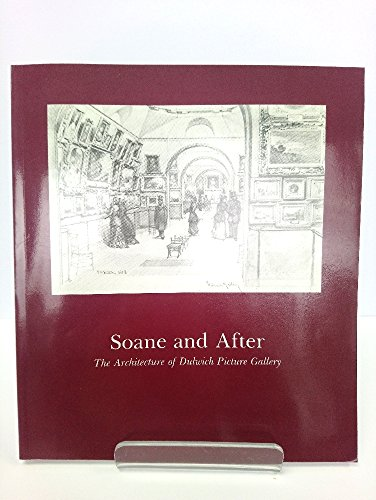 9781898519157: Soane and After: Architecture of Dulwich Picture Gallery