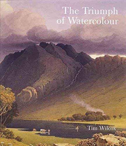 9781898519256: The Triumph of Watercolour: The Early Years of the Royal Watercolour Society 1805-55