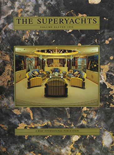 THE SUPERYACHTS. Volume Eleven. 1998.
