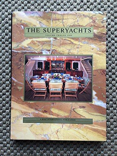 THE SUPERYACHTS. Volume Twelve. 1999