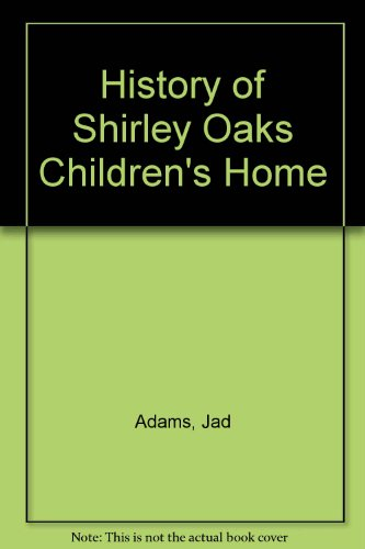 9781898536864: History of Shirley Oaks Children's Home