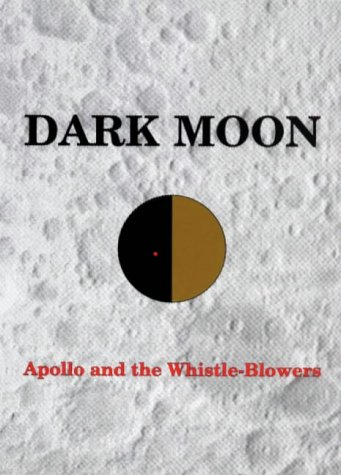 9781898541103: DARK MOON : Apollo and the Whistle-Blowers