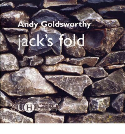 Jack s Fold: An Installation at the: Andy Goldsworthy