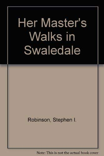 9781898550006: Her Master's Walks in Swaledale