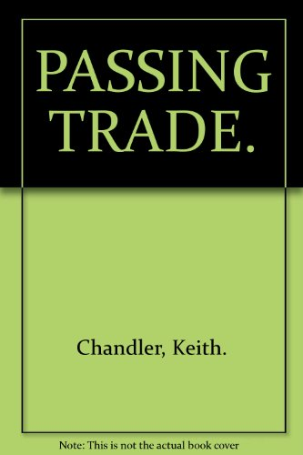 Passing Trade. 5 Narrative Poems.: Chandler, Keith