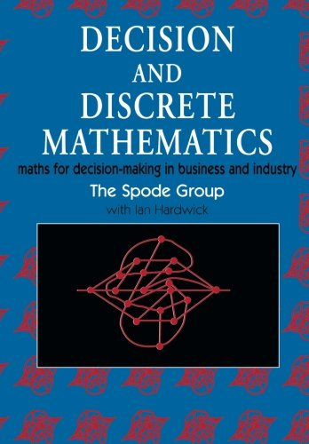 Decision and Discrete Mathematics: Maths for Decision-Making: Hardwick, I