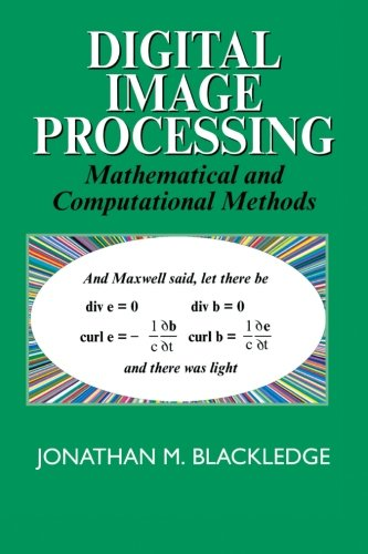 9781898563495: Digital Image Processing: Mathematical and Computational Methods: Theory, Computing, Practice (Woodhead Publishing Series in Electronic and Optical Materials)