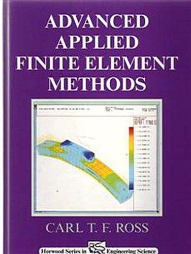 Advanced Applied Finite Element Methods: Ross, C. T.