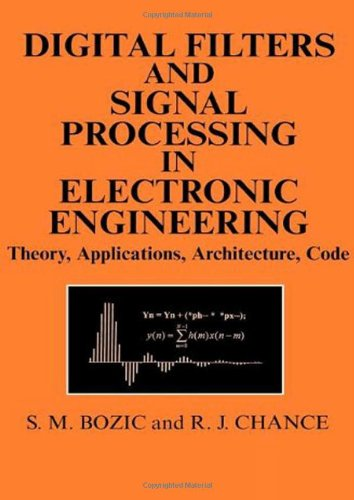 9781898563587: Digital Filters and Signal Processing in Electronic Engineering: Theory, Applications, Architecture, Code