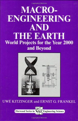 Macro-engineering and the Earth: World Projects for Year 2000 and Beyond: Kitzinger, Uwe W.; ...