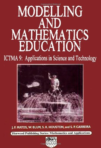 9781898563662: Modelling and Mathematics Education: ICTMA 9: Applications in Science and Technology