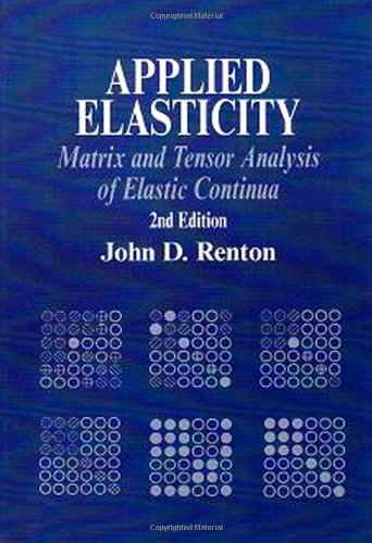 9781898563853: Applied Elasticity: Matrix and Tensor Analysis of Elastic Continua (Horwood Engineering Science)
