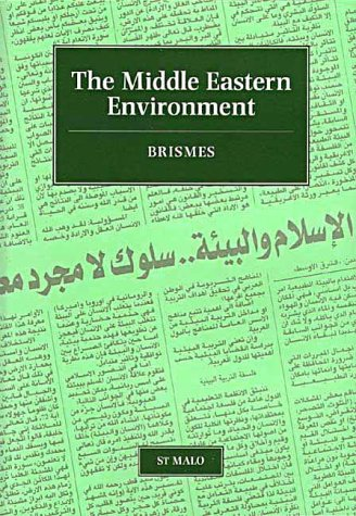 The Middle Eastern Environment: Selected Papers of the 1995 Conference of the British Society for ...