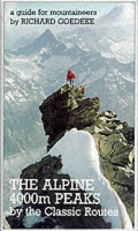 9781898573135: The Alpine 4000m Peaks by the classic routes; a guide for mountaineers.