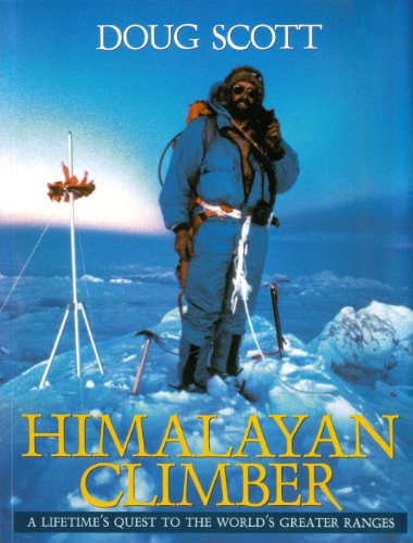9781898573166: Himalayan Climber: A Lifetime's Quest to the World's Greater Ranges