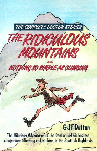 The Complete Doctor Stories: The Ridiculous Mountains: G.J.F. Dutton, Albert