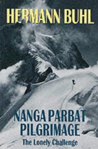 9781898573272: Nanga Parbat Pilgrimage: The Lonely Challenge