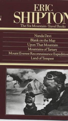 Eric Shipton: The Six Mountain Travel Books: Shipton, Eric