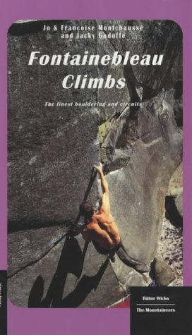 9781898573494: Fontainebleau Climbs: The Finest Bouldering and Circuits (Mountaineers)