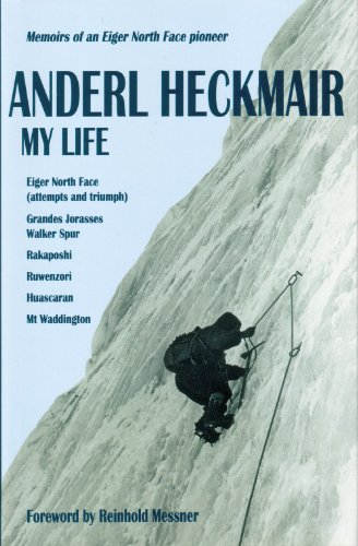 9781898573555: Anderl Heckmair, My Life: Eiger North Face, Grandes Jorasses and Other Adventures