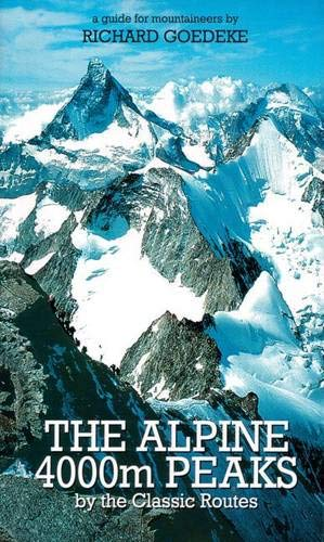 9781898573562: The Alpine 4000m Peaks by the Classic Routes: A Guide for Mountaineers