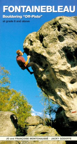 9781898573685: Fontainebleau Bouldering Off-Piste: At Grade 6 and Above