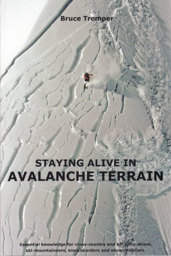 9781898573753: Staying Alive in Avalanche Terrain: Essential Knowledge for Cross-country and Off-piste Skiers, Ski-mountaineers, Snowboarders and Snow-mobilers