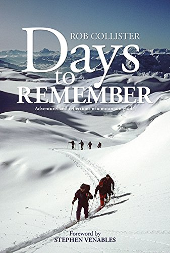 9781898573760: Days to Remember: Adventures and reflections of a mountain guide