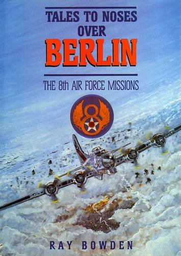 Tales to Noses Over Berlin: The 8th: Bowden, Ray