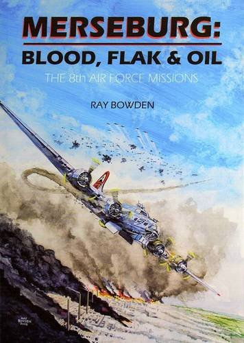 9781898575047: Merseburg: Blood, Flak and Oil - The 8th Air Force Missions