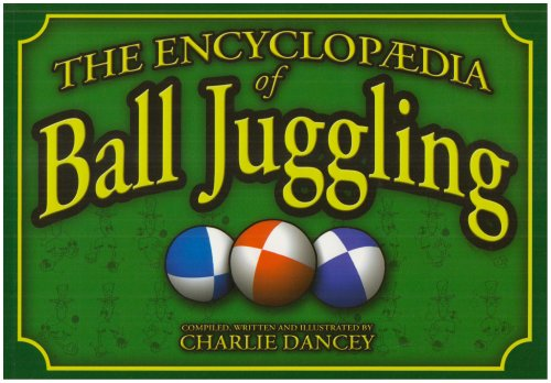 9781898591139: Charlie Dancey's Encyclopaedia of Ball Juggling