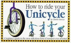 9781898591184: How to Ride Your Unicycle