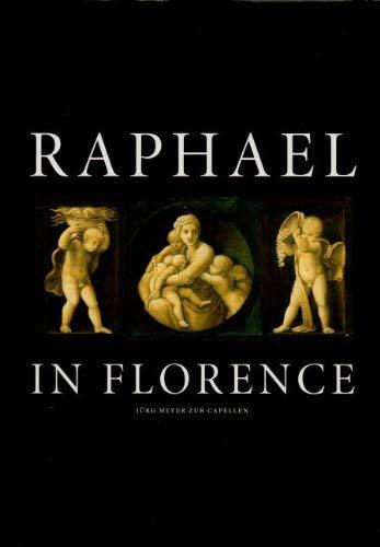 Raphael in Florence: Capellen, Jurg Meyer Zur