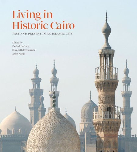 Living in Historic Cairo: Past and Present in an Islamic City: Farhad Daftary