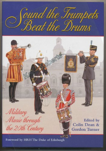Sound the Trumpets, Beat the Drums Military: Colin Dean &
