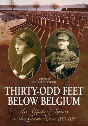 9781898594802: Thirty-odd Feet Below Belgium: An Affair of Letters in the Great War 1915-1916