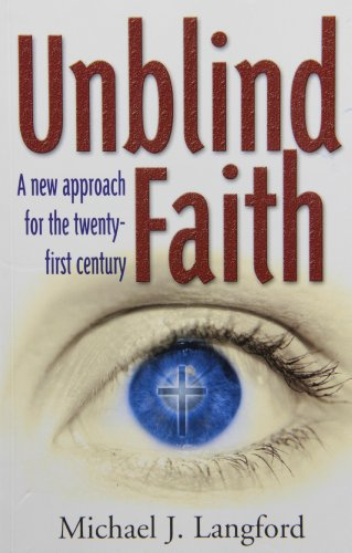 9781898594871: Unblind Faith: a New Approach for the Twenty-first Century